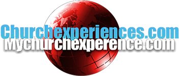Church Experiences - My Church Experince